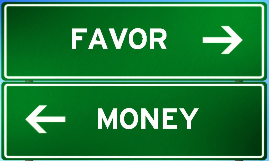 favor over money